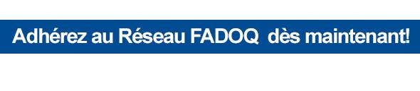 Adhérez au Réseau FADOQ dès maintenant!