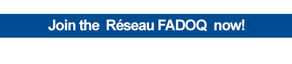Join the Réseau FADOQ now!