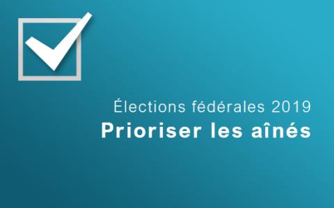Élections fédérales 2019 : positionner les aînés au cœur de la campagne