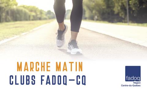 MARCHE MATIN CLUBS FADOQ-CQ