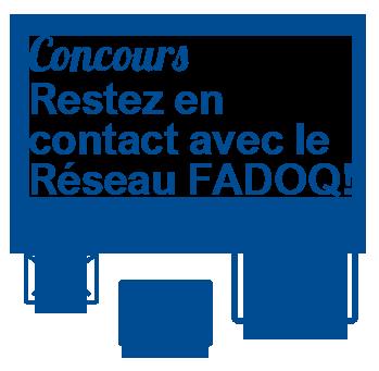 Concours Rester en contact avec le Réseau FADOQ