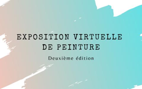 Exposition virtuelle de peinture - Deuxième édition (printemps 21)